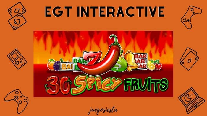 30 spicy fruits egt