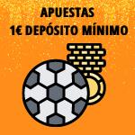 casa de apuestas ingreso mínimo 1 euro
