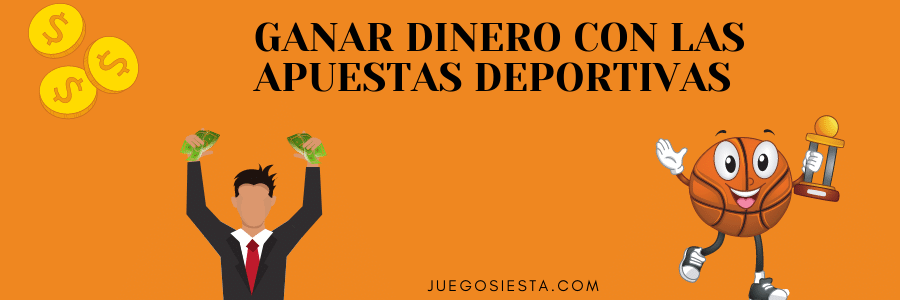GANAR DINERO CON LAS APUESTAS DEPORTIVAS
